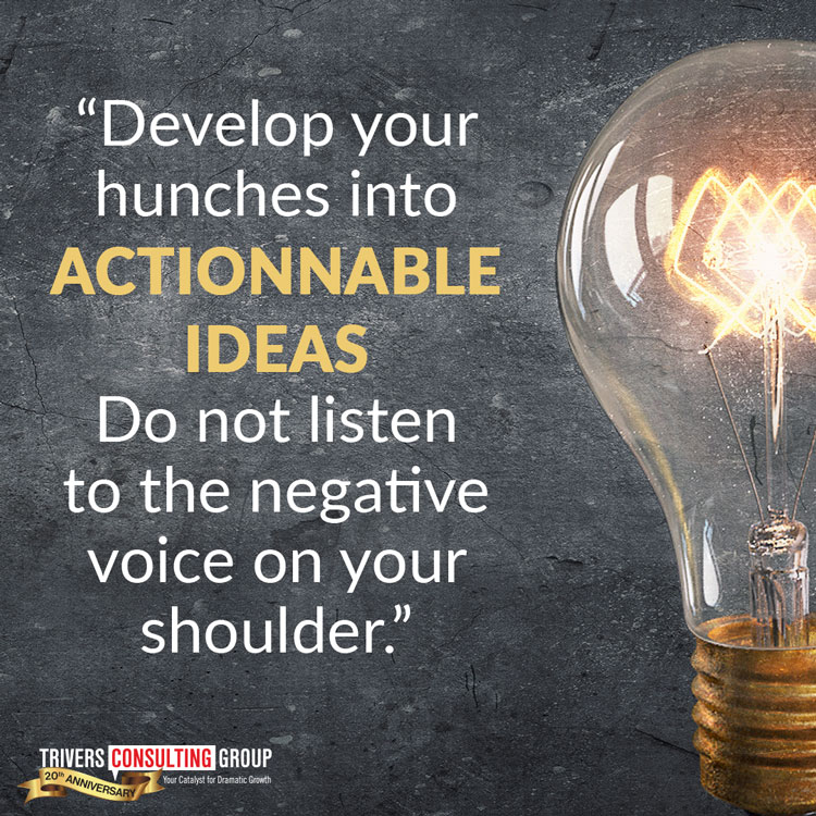 Develop your hunches