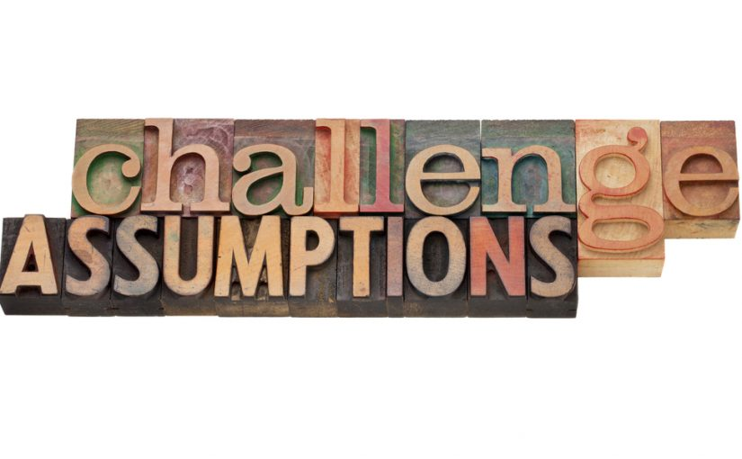 Want to Be a Growing Company? Challenge Your Assumptions