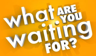 What Are You Waiting For